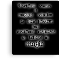 Once upon a time. Everyone wants a magical solution - Glowing Canvas Print