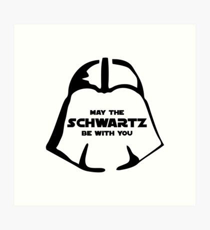 Schwartz Be With you Art Print
