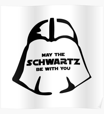 Schwartz Be With you Poster