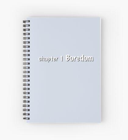 chapter 1: Boredom Spiral Notebook