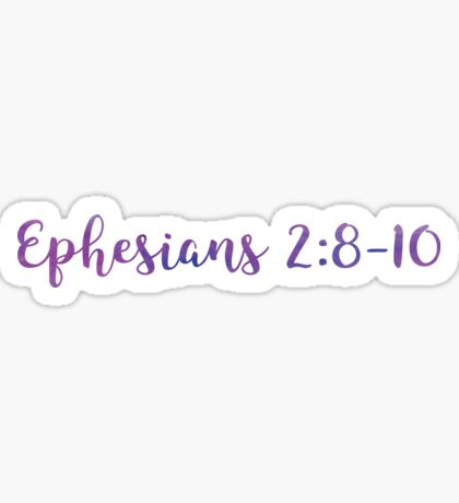 Ephesians 2:8-10  Sticker