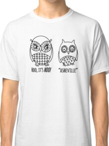 Funny Asheville North Carolina T-shirt - Owls Classic T-Shirt