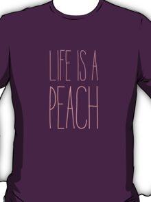 Life is a peach T-Shirt