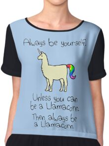Always Be Yourself, Unless You Can Be A Llamacorn Chiffon Top