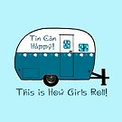 Tin Can Happy...This is How Girls Roll! by Patricia Montgomery