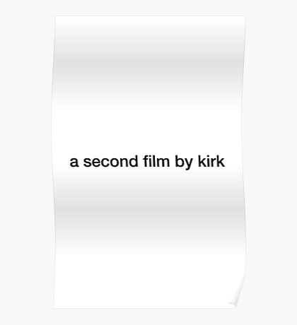a second film by kirk Poster