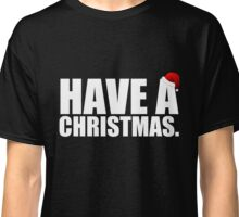 Have A Christmas Classic T-Shirt