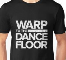 Warp to the Dance Floor (White) Unisex T-Shirt