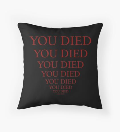 You Died Throw Pillow