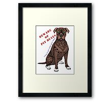 Pit Bull (They might steal your heart) Framed Print