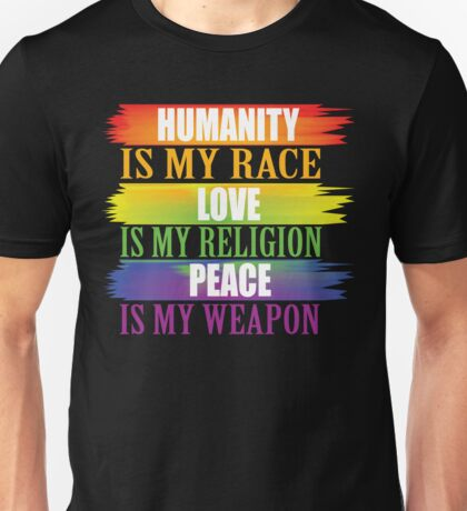 Humanity love and peace Unisex T-Shirt
