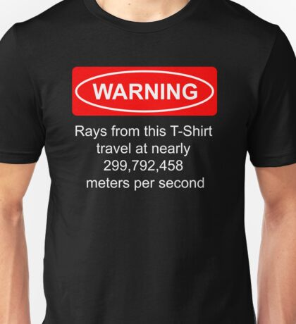 Warning - Light moves pretty fast Unisex T-Shirt