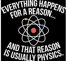 Always Physics Photographic Print