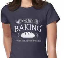 Weekend Forecast: Baking with a chance of drinking Womens Fitted T-Shirt