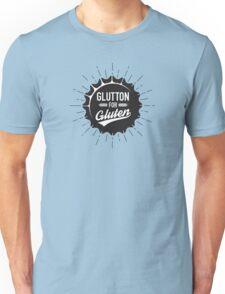 Glutton for Gluten Unisex T-Shirt