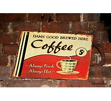 Damn Good Coffee Photographic Print