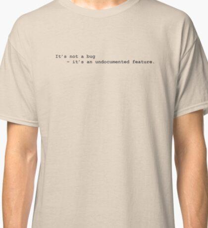 Its not a bug! Classic T-Shirt