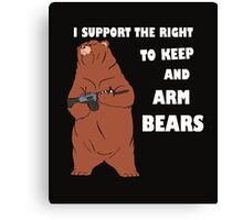I Support the Right To Arm Bears white Canvas Print
