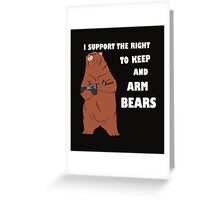 I Support the Right To Arm Bears white Greeting Card