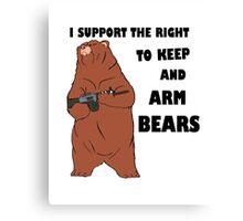 I Support the Right To Arm Bears black Canvas Print