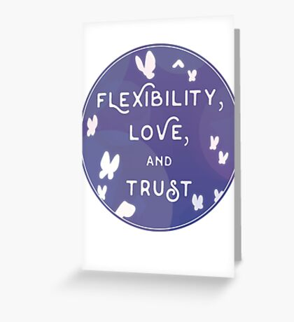 Flexibility, Love, and Trust Greeting Card