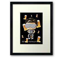 So Very Totally Cool. Framed Print