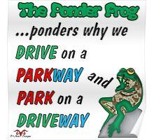 Ponder Frog Park-Drive Poster