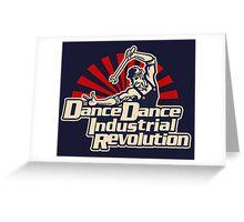 Dance Dance Industrial Revolution Greeting Card