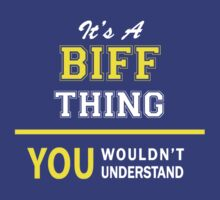 It's A BIFF thing, you wouldn't understand !! by satro