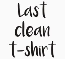 Last Clean T-Shirt Kids Tee