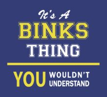 It's A BINKS thing, you wouldn't understand !! by satro