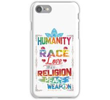Humanity Is My Race Love Religion Peace Inspiration iPhone Case/Skin