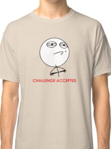 MEME: Challenge Accepted Classic T-Shirt