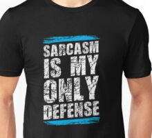Sarcasm Is My Only Defense T-Shirt Unisex T-Shirt