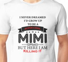 Super Cool MIMI is Killing It black Unisex T-Shirt