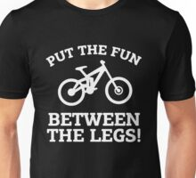 Bicycle - Put The Fun Between The Legs Unisex T-Shirt