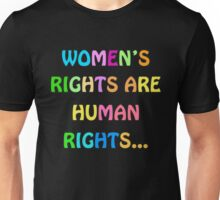 Women's rights are human rights t-shirt T-Shirt Unisex T-Shirt