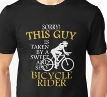 Bicycle - Sorry This Guy Is Taken By A Sweet And Sexy Unisex T-Shirt