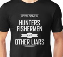 Welcome Hunters, Fishermen and Other Liars T-Shirt Unisex T-Shirt