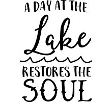 A day at the lake restores the soul Photographic Print
