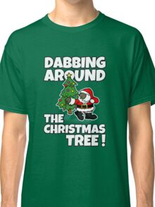 Dabbing Around the Christmas Tree! T-Shirt Classic T-Shirt