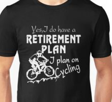 Bicycle Yes I Do Have A Retirement Plan Unisex T-Shirt