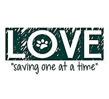 """Love """"saving one at a time"""" Photographic Print"""