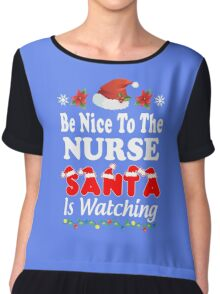 Be Nice To The Nurse Santa Is Watching T-Shirts. Chiffon Top