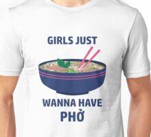 Girls Just Wanna Have Pho Unisex T-Shirt