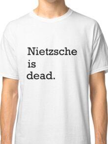 Nietzsche is dead Classic T-Shirt