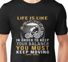 Bicycle Your Balance You Must Keep Moving Unisex T-Shirt