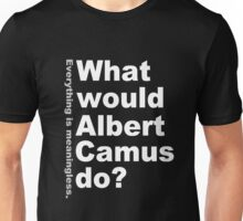 What would Albert Camus do? (white) Unisex T-Shirt