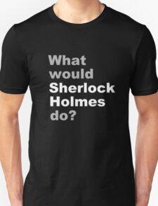 What would Sherlock do? 2 T-Shirt