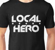 Local Hero Unisex T-Shirt